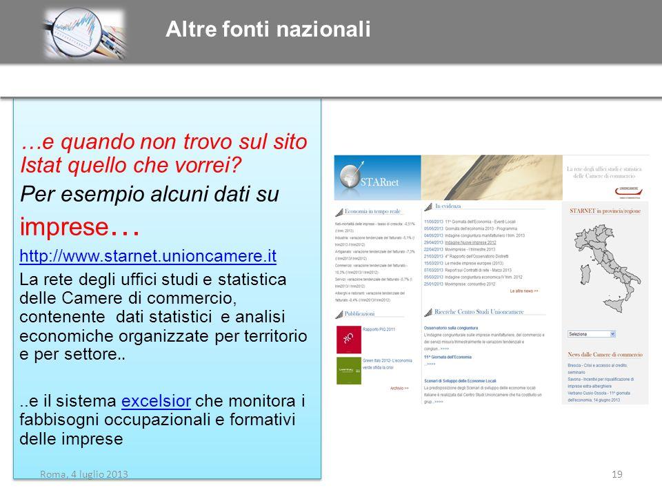 …e quando non trovo sul sito Istat quello che vorrei? Per esempio alcuni dati su imprese … http://www.starnet.unioncamere.it La rete degli uffici stud