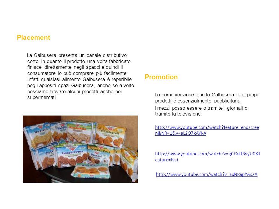 Placement La Galbusera presenta un canale distributivo corto, in quanto il prodotto una volta fabbricato finisce direttamente negli spacci e quindi il