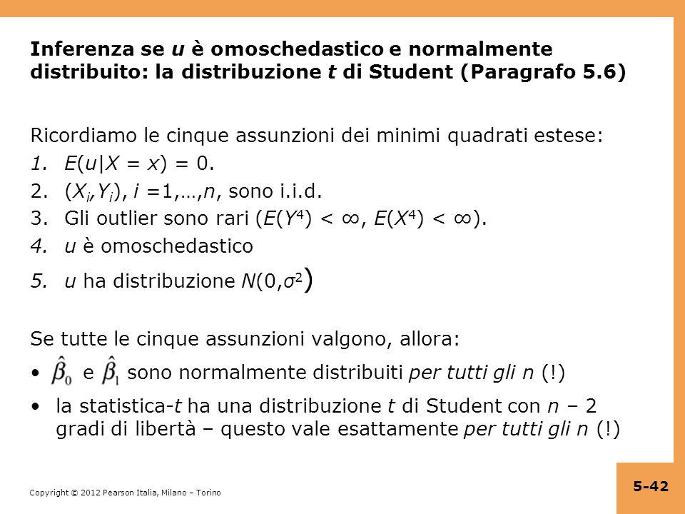 Copyright © 2012 Pearson Italia, Milano – Torino Inferenza se u è omoschedastico e normalmente distribuito: la distribuzione t di Student (Paragrafo 5