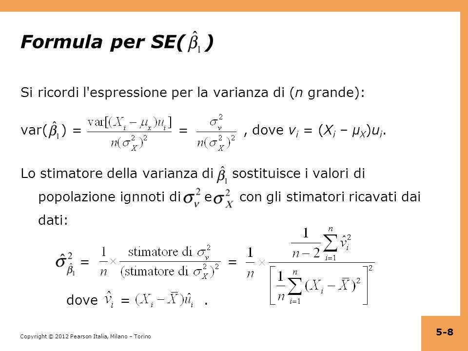 Copyright © 2012 Pearson Italia, Milano – Torino Interpretazione delle regressioni con un regressore binario Y i = β 0 + β 1 X i + u i, dove X è binaria (X i = 0 o 1): Quando X i = 0, Y i = β 0 + u i la media di Y i è β 0 cioè E(Y i |X i =0) = β 0 Quando X i = 1, Y i = β 0 + β 1 + u i la media di Y i è β 0 + β 1 cioè E(Y i |X i =1) = β 0 + β 1 quindi: β 1 = E(Y i |X i =1) – E(Y i |X i =0) = differenza tra medie 5-19