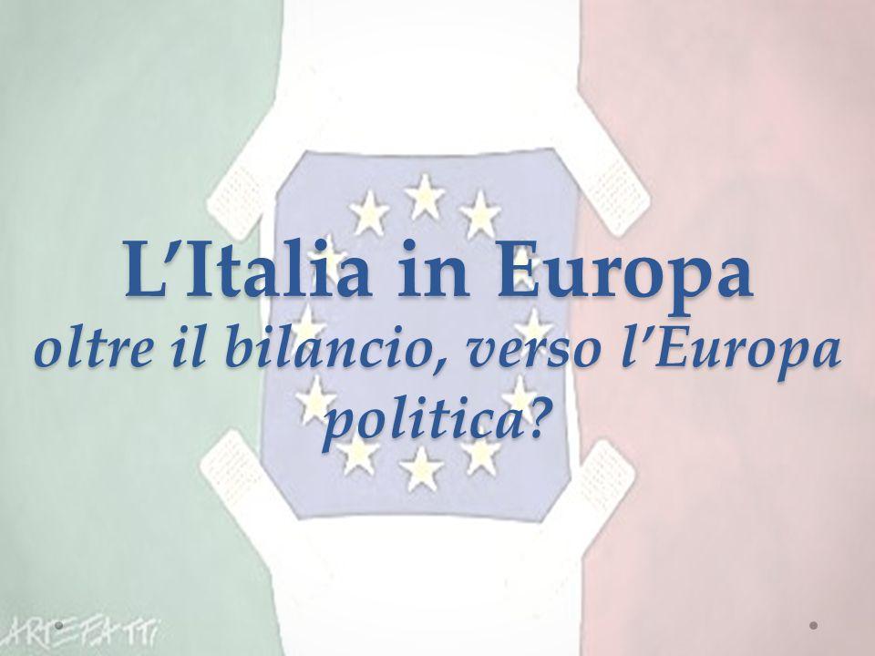 LItalia in Europa oltre il bilancio, verso lEuropa politica