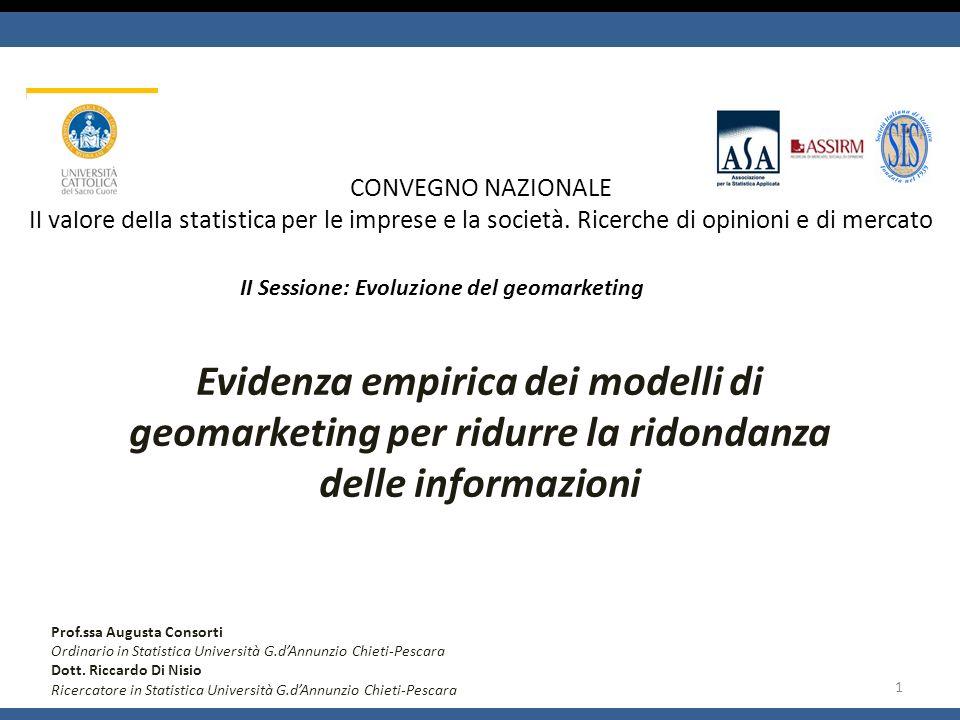 CONVEGNO NAZIONALE Il valore della statistica per le imprese e la società. Ricerche di opinioni e di mercato Evidenza empirica dei modelli di geomarke