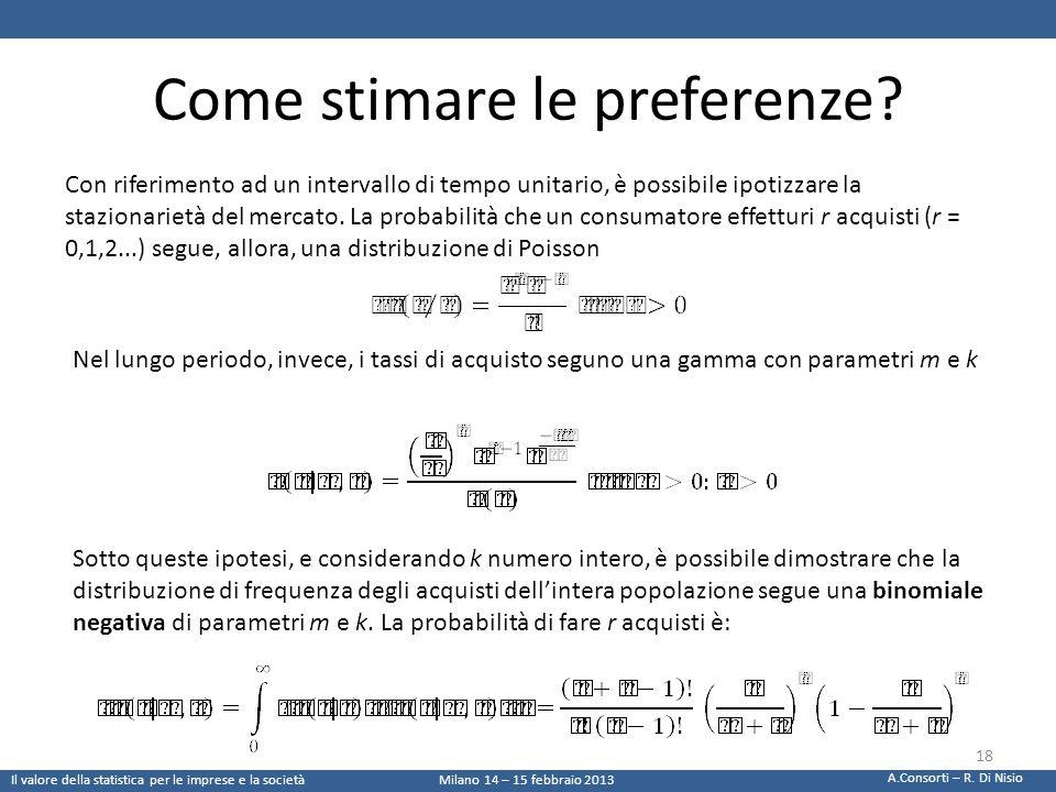 Come stimare le preferenze? Con riferimento ad un intervallo di tempo unitario, è possibile ipotizzare la stazionarietà del mercato. La probabilità ch