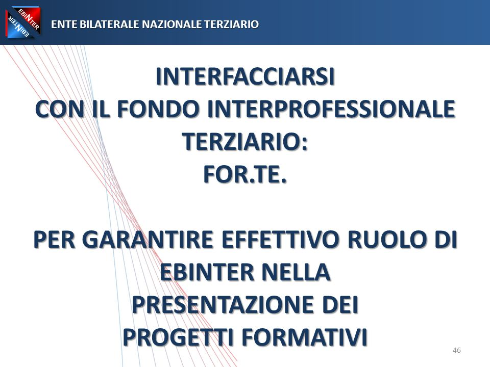 INTERFACCIARSI CON IL FONDO INTERPROFESSIONALE TERZIARIO: FOR.TE.