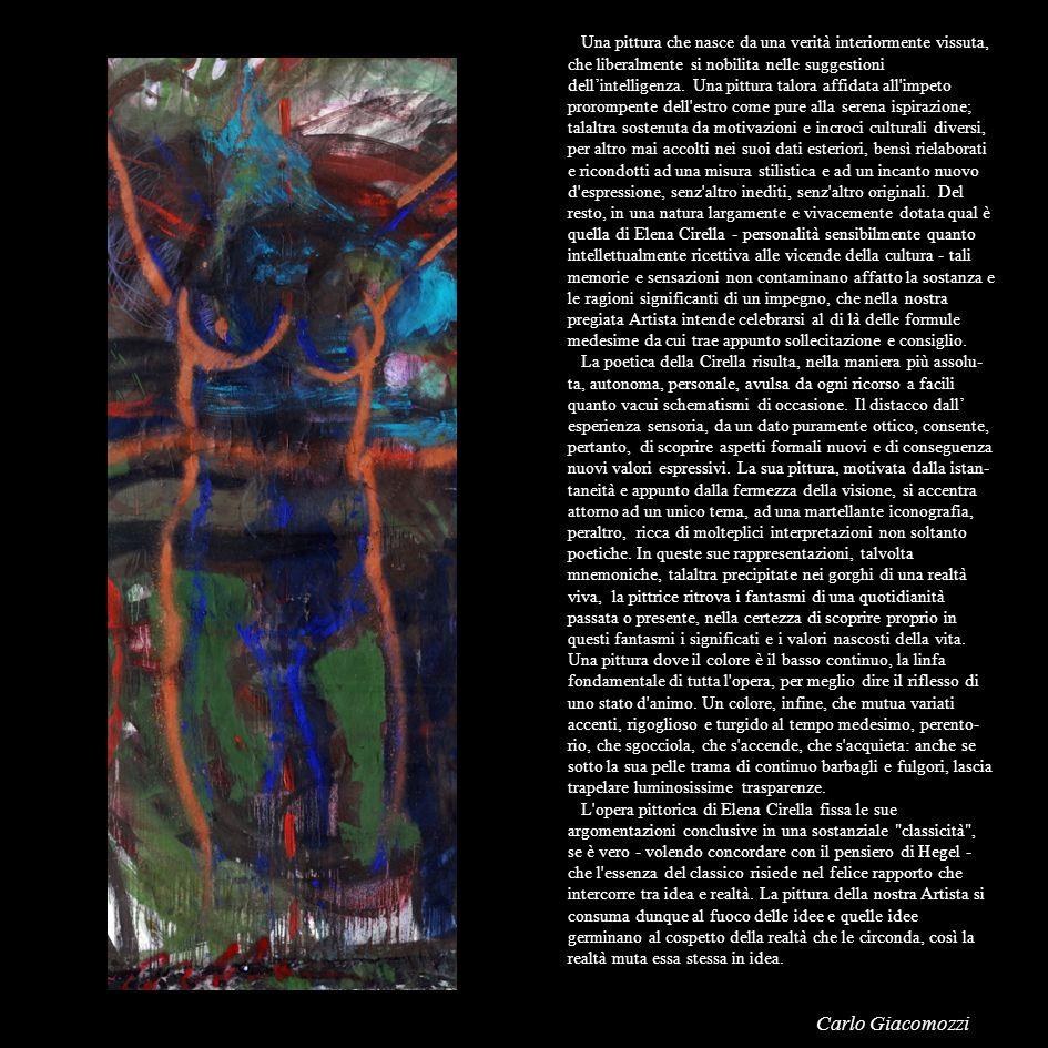 Una pittura che nasce da una verità interiormente vissuta, che liberalmente si nobilita nelle suggestioni dellintelligenza. Una pittura talora affidat