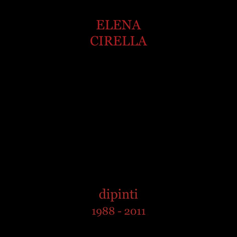 ELENA CIRELLA dipinti 1988 - 2011