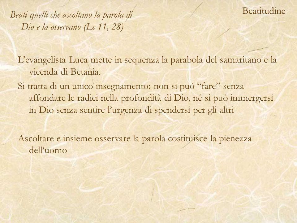 Beatitudine Levangelista Luca mette in sequenza la parabola del samaritano e la vicenda di Betania.