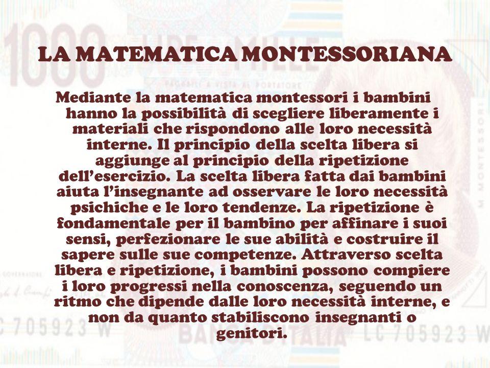 I MATERIALI Uno dei materiali utilizzato nella matematica Montessori è la numerazione da uno a dieci, la quale comprende: aste numeriche; numeri tattili; numeri scritti; scatola degli stecchini; numeri scritti e gettoni; giochi coi numeri.