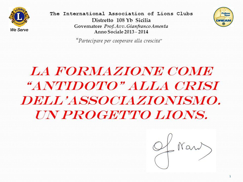 1 The International Association of Lions Clubs Distretto 108 Yb Sicilia Governatore Prof. Avv. Gianfranco Amenta Anno Sociale 2013 – 2014 Partecipare
