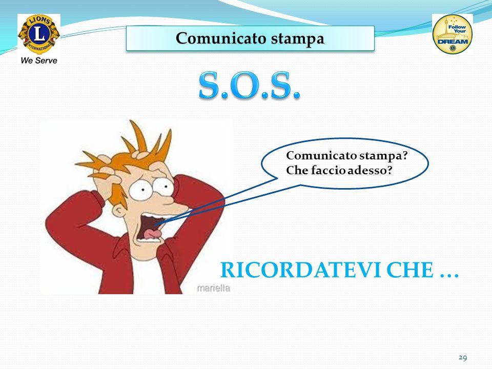 Comunicato stampa 29 RICORDATEVI CHE … Comunicato stampa? Che faccio adesso?