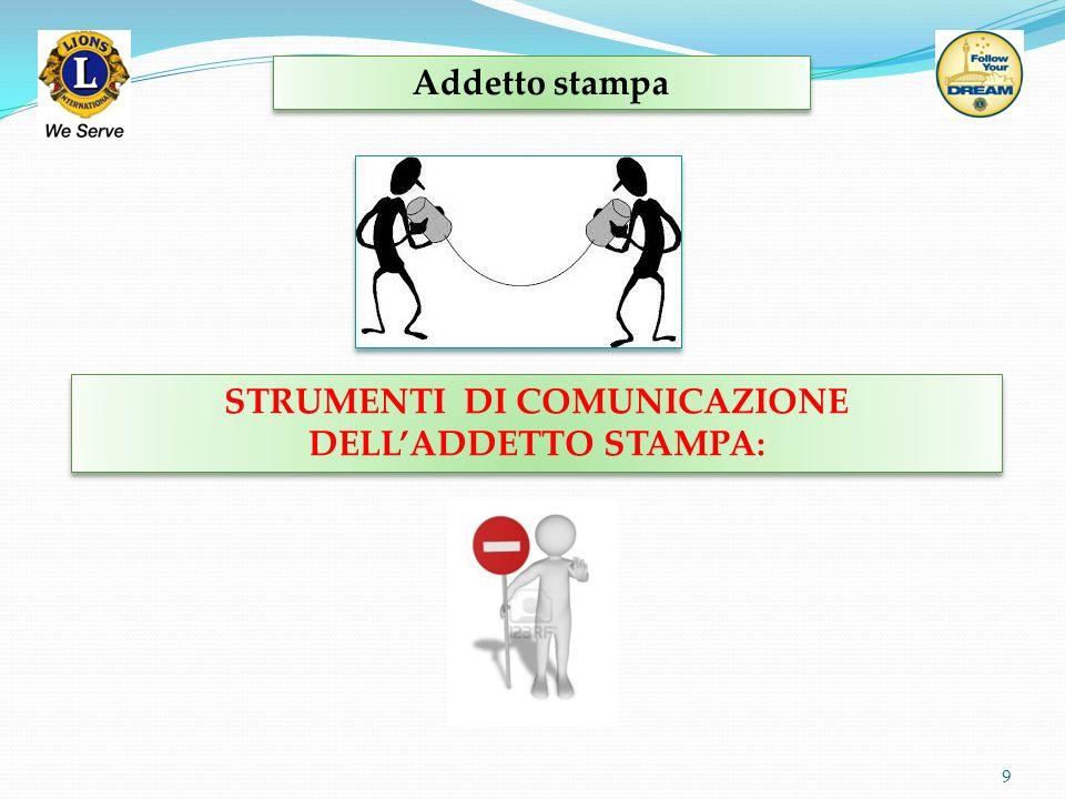 9 Addetto stampa STRUMENTI DI COMUNICAZIONE DELLADDETTO STAMPA: STRUMENTI DI COMUNICAZIONE DELLADDETTO STAMPA: