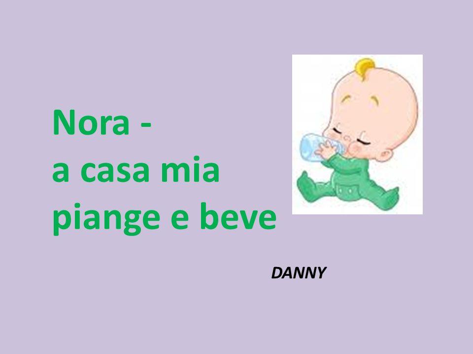 Nora - a casa mia piange e beve DANNY