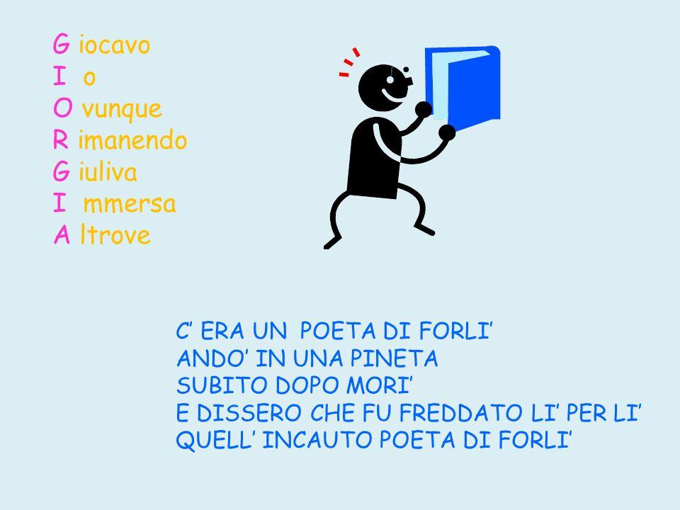 Posso Osare Essere Sempre Immortale Anima Cera una signorina di Forlì che suonava il flauto ogni dì; un giorno smise di suonarlo e decise di buttarlo, Quella sgangherata signorina di Forlì.