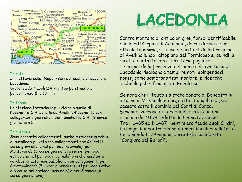 In auto Immettersi sulla Napoli-Bari ed uscire al casello di Lacedonia. Distanza da Napoli 114 km. Tempo stimato di percorrenza 1h e 10 min. In treno