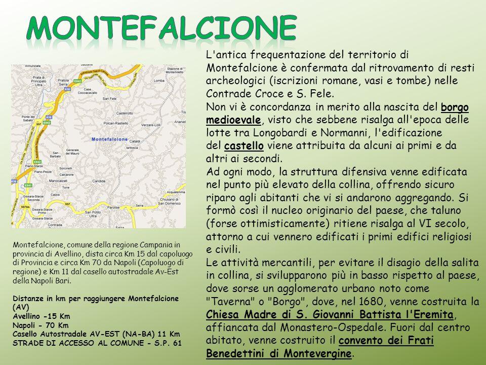 Montefalcione, comune della regione Campania in provincia di Avellino, dista circa Km 15 dal capoluogo di Provincia e circa Km 70 da Napoli (Capoluogo