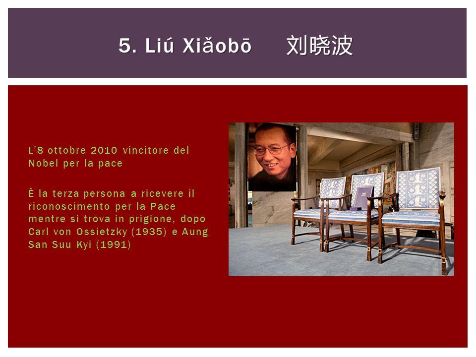 L8 ottobre 2010 vincitore del Nobel per la pace È la terza persona a ricevere il riconoscimento per la Pace mentre si trova in prigione, dopo Carl von