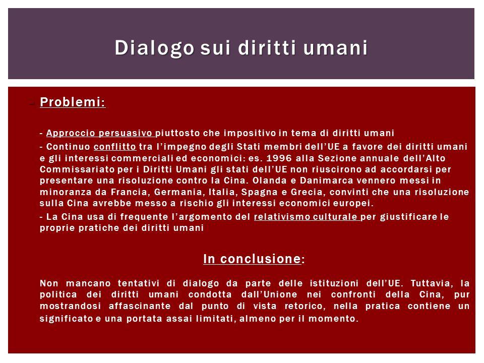 Problemi: Problemi: - Approccio persuasivo piuttosto che impositivo in tema di diritti umani - Continuo conflitto tra limpegno degli Stati membri dell
