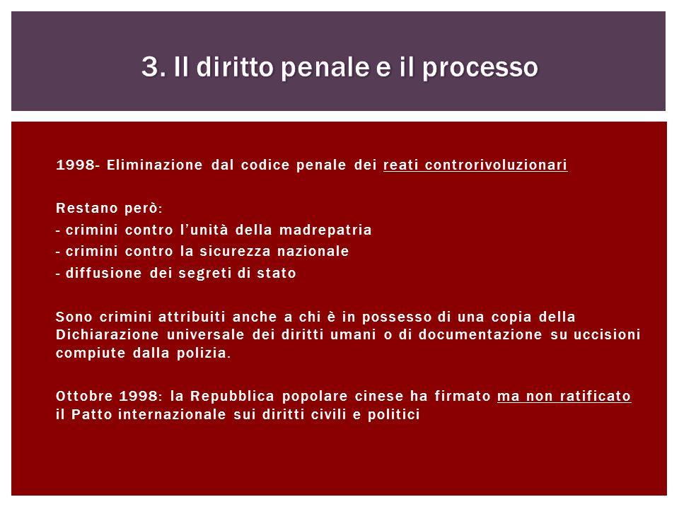 1998- Eliminazione dal codice penale dei reati controrivoluzionari Restano però: - crimini contro lunità della madrepatria - crimini contro la sicurez