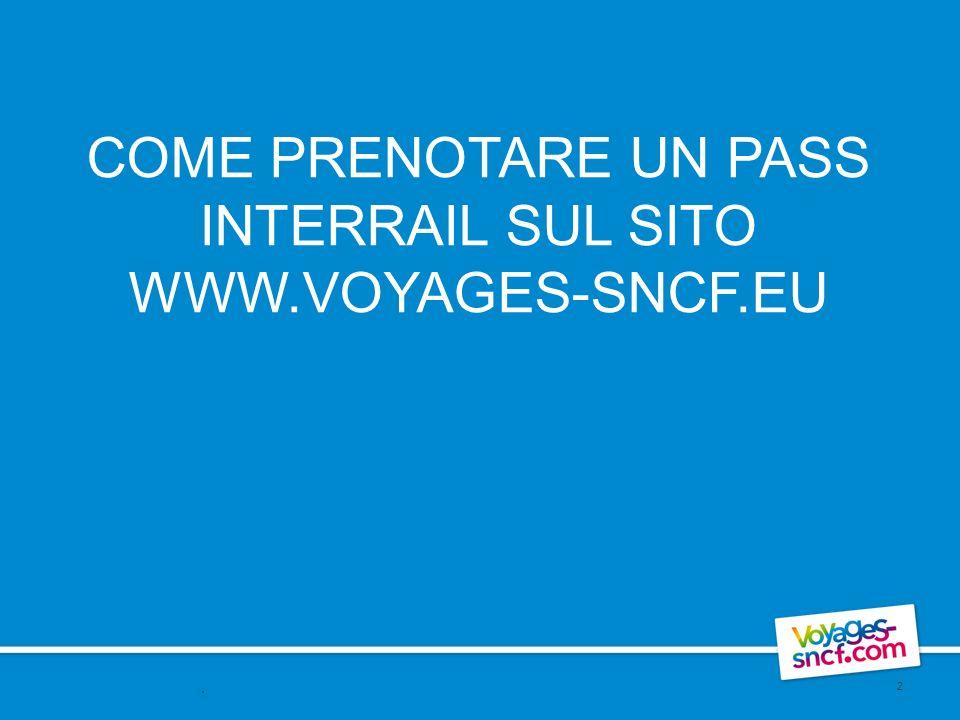 COME PRENOTARE UN PASS INTERRAIL SUL SITO WWW.VOYAGES-SNCF.EU 2