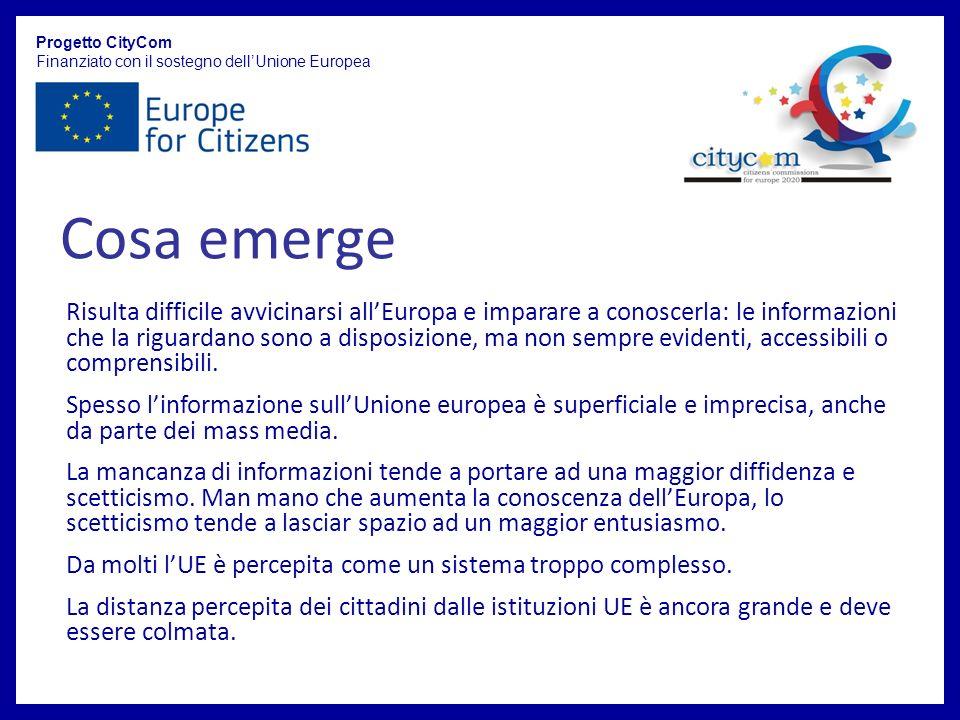 Progetto CityCom Finanziato con il sostegno dellUnione Europea Risulta difficile avvicinarsi allEuropa e imparare a conoscerla: le informazioni che la riguardano sono a disposizione, ma non sempre evidenti, accessibili o comprensibili.