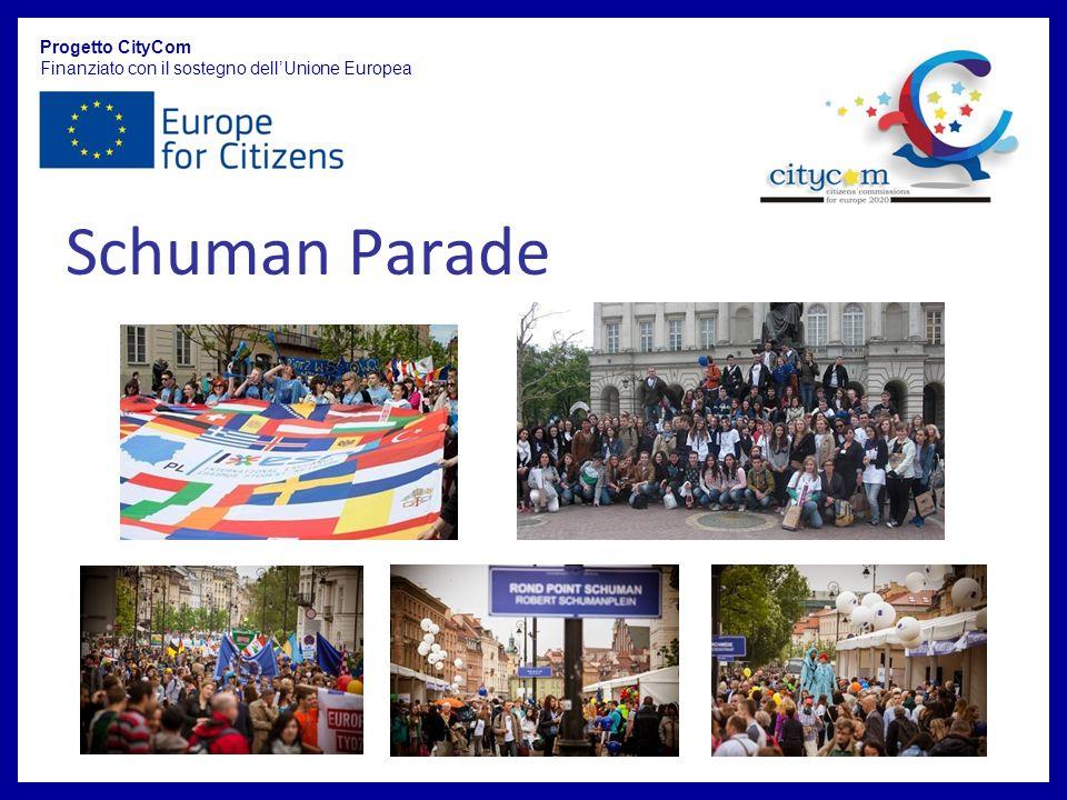 Progetto CityCom Finanziato con il sostegno dellUnione Europea Schuman Parade