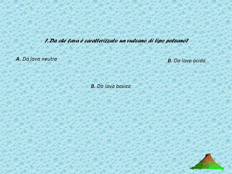 6. Cos è uno stratovulcano? A. Un vulcano con una forma estremamente appiattita B. un vulcano formato da diversi strati di sedimenti C. Un vulcano for
