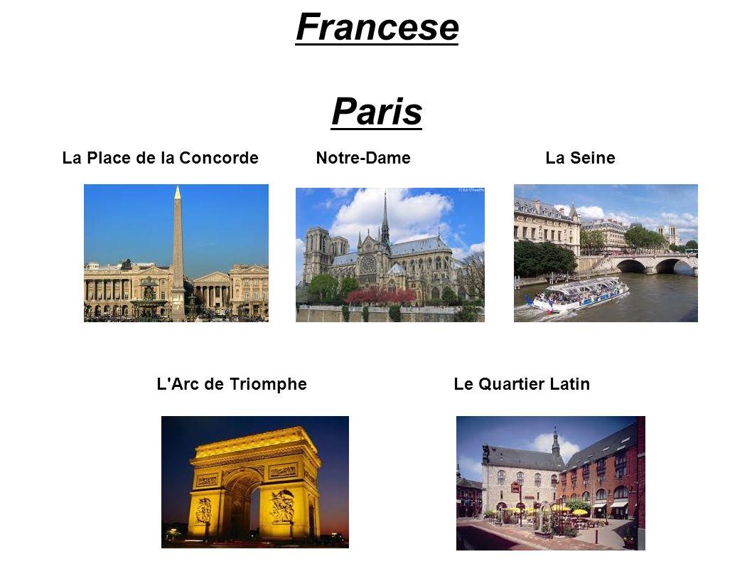 Francese Paris La Place de la Concorde Notre-Dame La Seine L'Arc de Triomphe Le Quartier Latin
