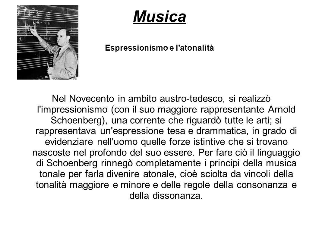Musica Espressionismo e l'atonalità Nel Novecento in ambito austro-tedesco, si realizzò l'impressionismo (con il suo maggiore rappresentante Arnold Sc