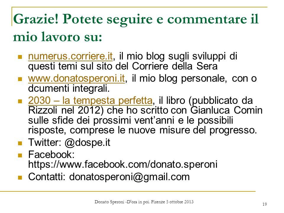 Grazie! Potete seguire e commentare il mio lavoro su: numerus.corriere.it, il mio blog sugli sviluppi di questi temi sul sito del Corriere della Sera