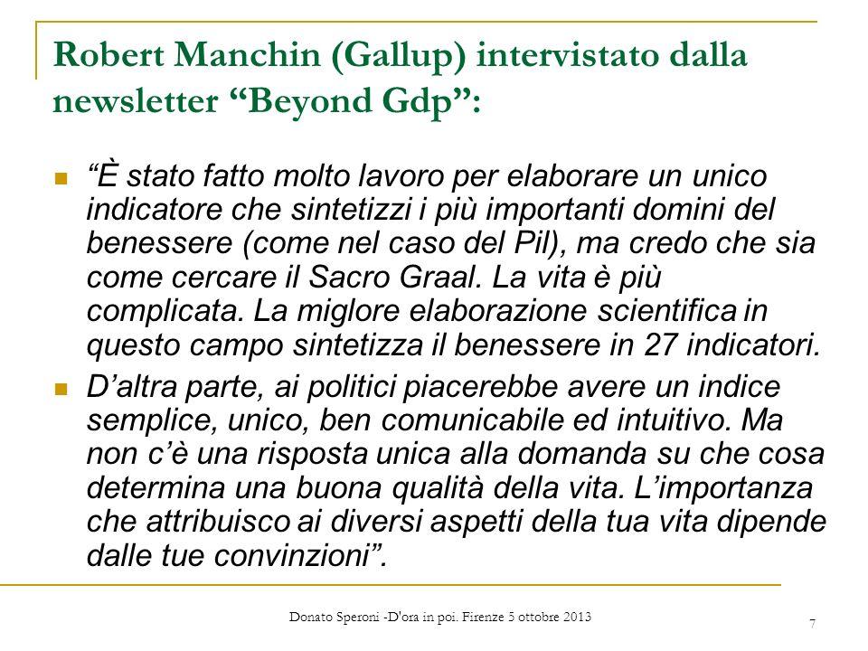 Robert Manchin (Gallup) intervistato dalla newsletter Beyond Gdp: È stato fatto molto lavoro per elaborare un unico indicatore che sintetizzi i più importanti domini del benessere (come nel caso del Pil), ma credo che sia come cercare il Sacro Graal.