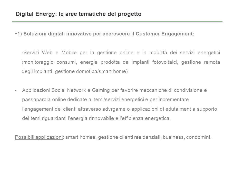 Digital Energy: le aree tematiche del progetto 2) Soluzioni innovative di gestione delle reti energetiche e della generazione distribuita rinnovabile e efficiente.