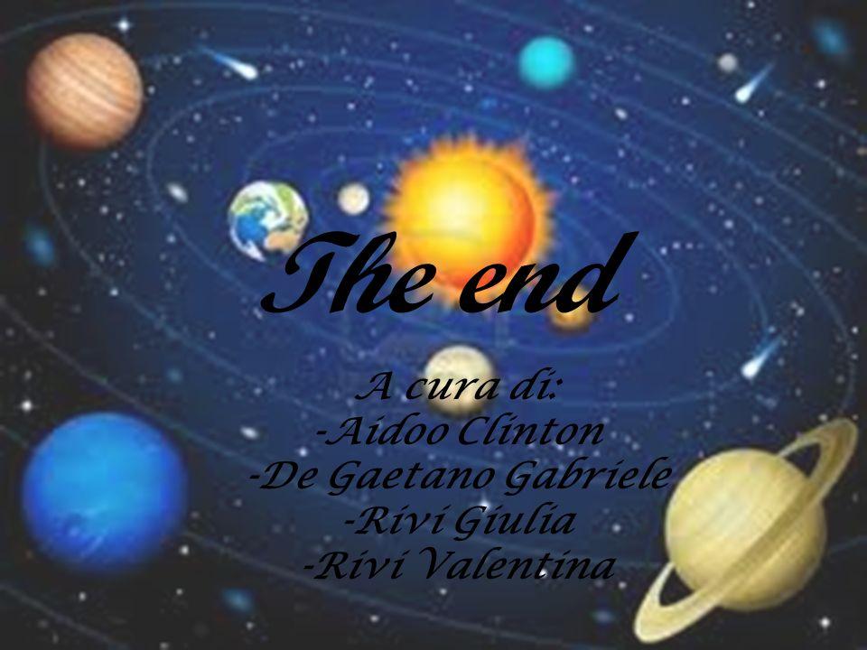 The end A cura di: -Aidoo Clinton -De Gaetano Gabriele -Rivi Giulia -Rivi Valentina