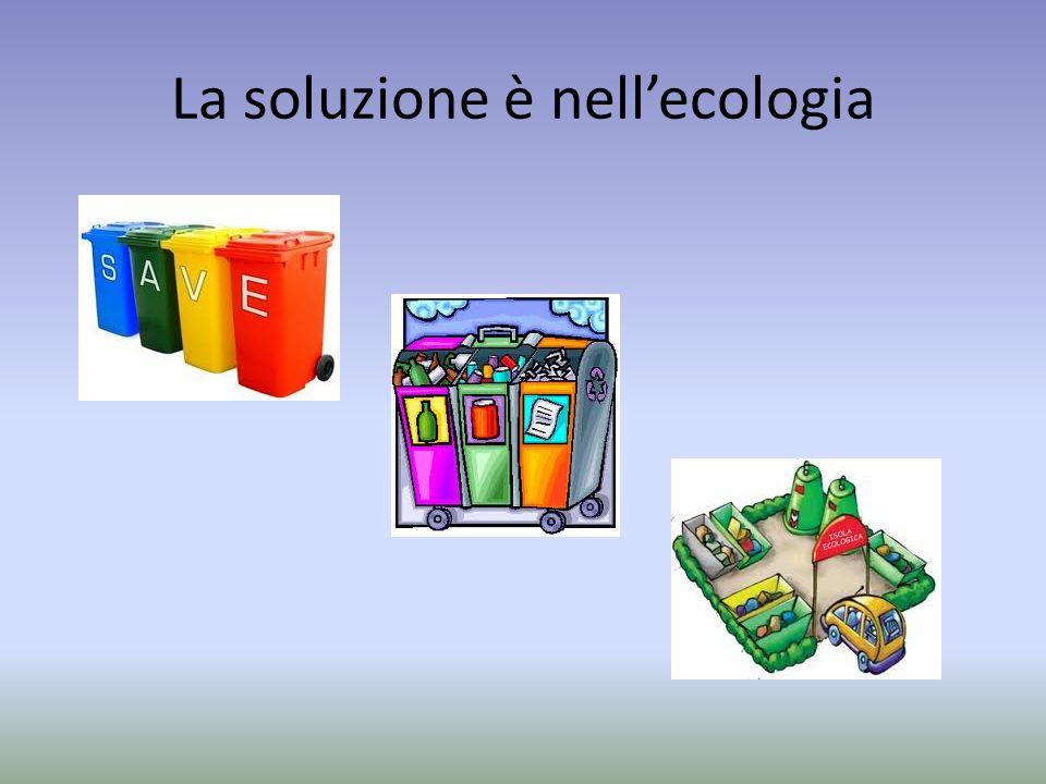 La soluzione è nellecologia