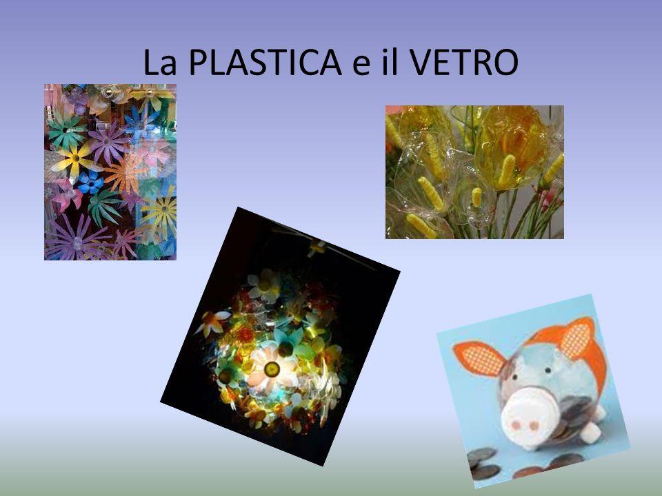 La PLASTICA e il VETRO