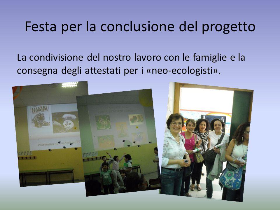 Festa per la conclusione del progetto La condivisione del nostro lavoro con le famiglie e la consegna degli attestati per i «neo-ecologisti».