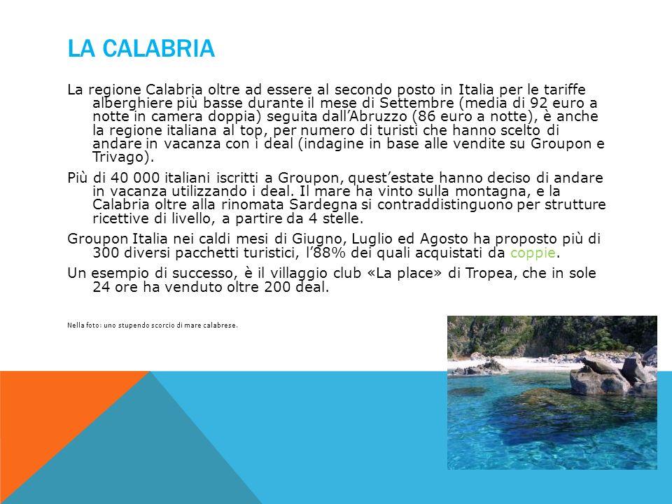 LA CALABRIA La regione Calabria oltre ad essere al secondo posto in Italia per le tariffe alberghiere più basse durante il mese di Settembre (media di