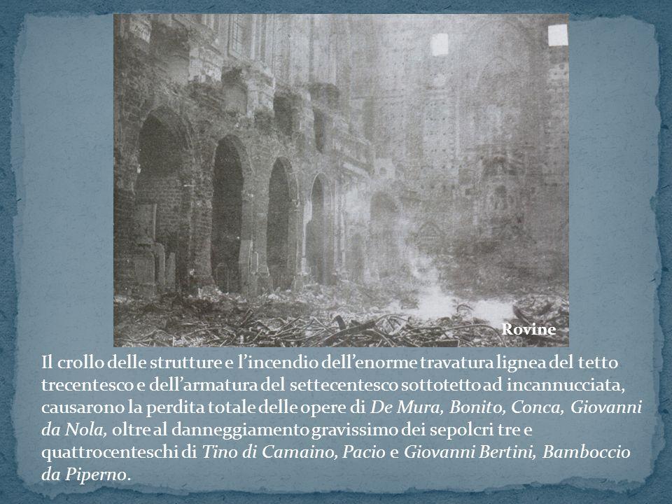 Il crollo delle strutture e lincendio dellenorme travatura lignea del tetto trecentesco e dellarmatura del settecentesco sottotetto ad incannucciata,