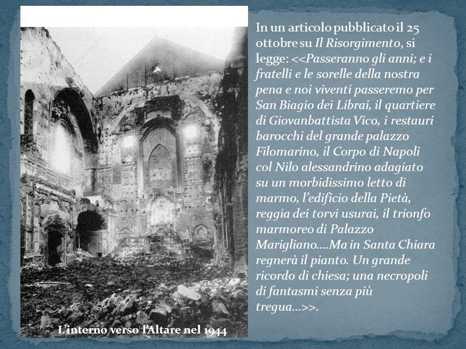 In un articolo pubblicato il 25 ottobre su Il Risorgimento, si legge: >. Linterno verso lAltare nel 1944