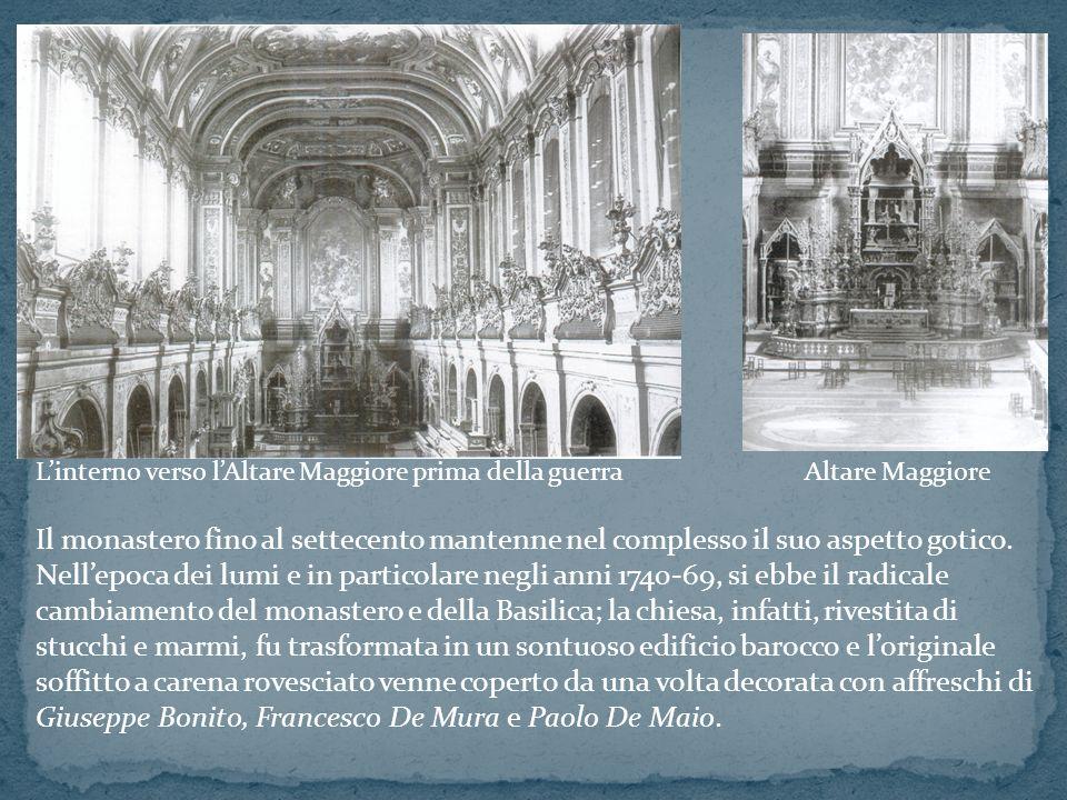 Altare Maggiore Il monastero fino al settecento mantenne nel complesso il suo aspetto gotico. Nellepoca dei lumi e in particolare negli anni 1740-69,