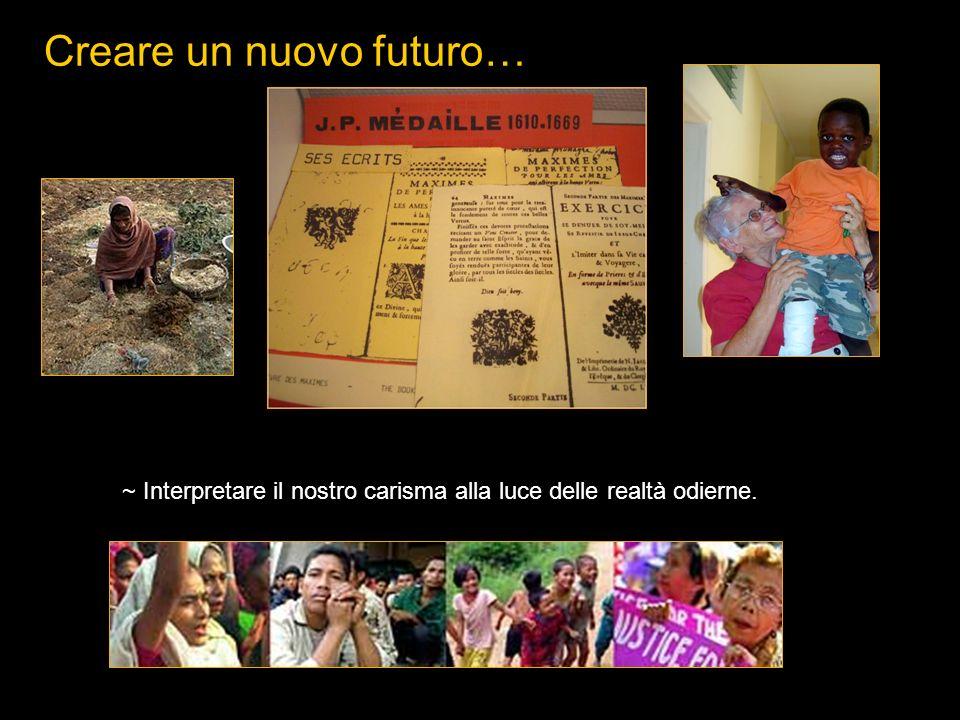 Creare un nuovo futuro… ~ Interpretare il nostro carisma alla luce delle realtà odierne.