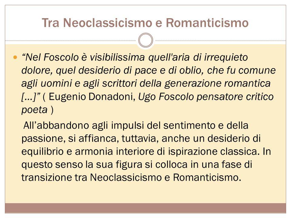 1778 – 1827 TRA RAZIONALITÀ E IRRAZIONALITÀ A CURA DI VALERIA LEOTTA E CRISTINA MIROGLIO UGO NICOLO FOSCOLO