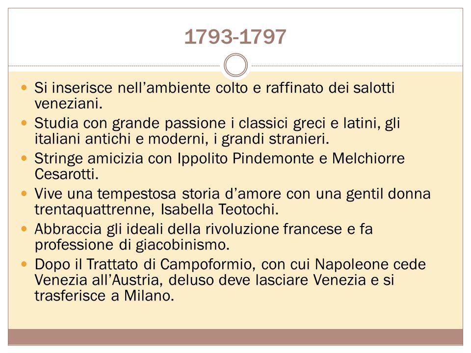 1778-1793 Nasce a Zante, unisola dello Ionio appartenente alla Repubblica veneta. A soli sette anni deve lasciare lisola, per seguire il padre che ha
