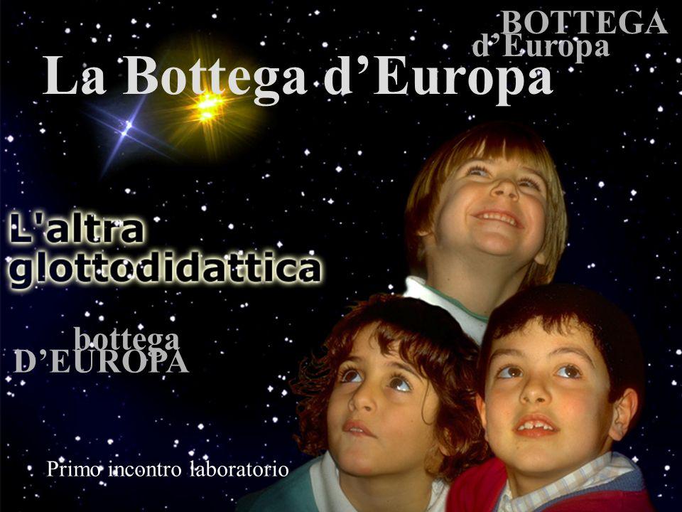 BOTTEGA dEuropa bottega DEUROPA Primo incontro laboratorio La Bottega dEuropa