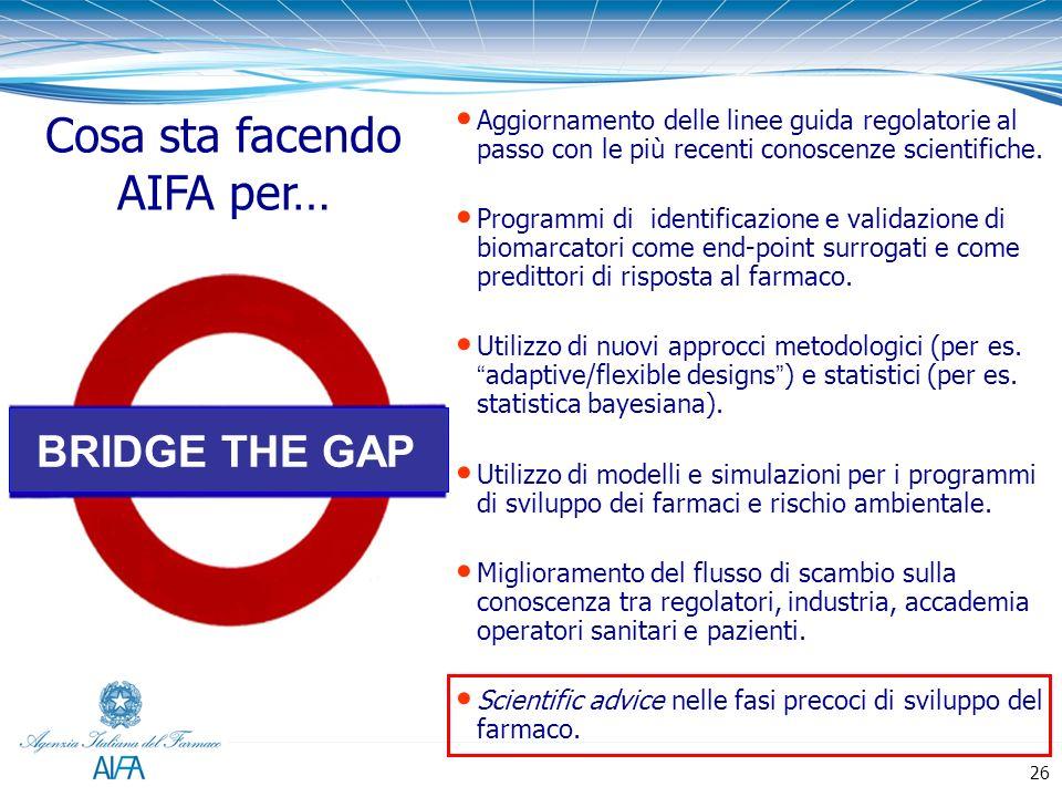 BRIDGE THE GAP Aggiornamento delle linee guida regolatorie al passo con le più recenti conoscenze scientifiche. Programmi di identificazione e validaz