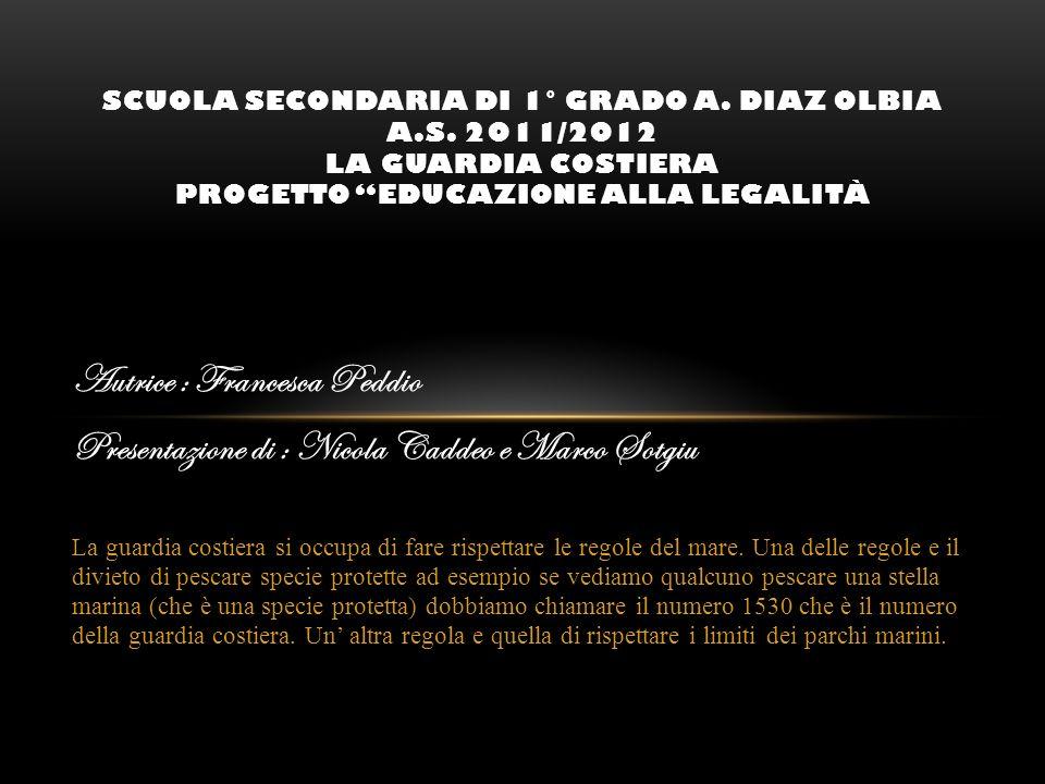 Autrice : Francesca Peddio Presentazione di : Nicola Caddeo e Marco Sotgiu La guardia costiera si occupa di fare rispettare le regole del mare. Una de