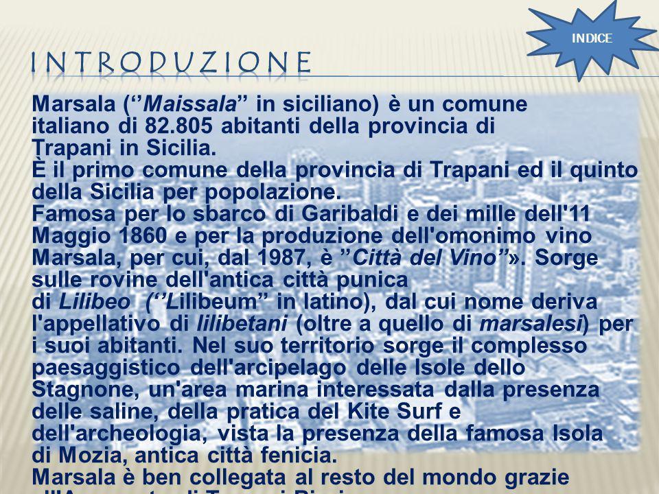 Marsala (Maissala in siciliano) è un comune italiano di 82.805 abitanti della provincia di Trapani in Sicilia. È il primo comune della provincia di Tr
