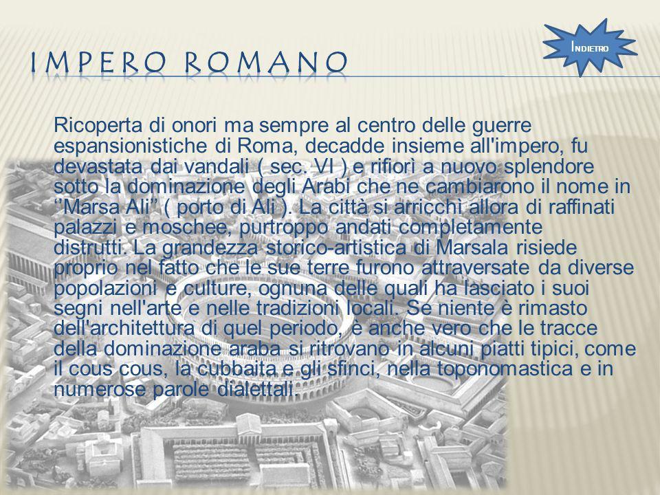 Ricoperta di onori ma sempre al centro delle guerre espansionistiche di Roma, decadde insieme all'impero, fu devastata dai vandali ( sec. VI ) e rifio