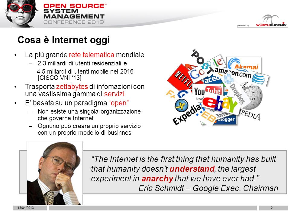 Cosa è Internet oggi The Internet is the first thing that humanity has built that humanity doesn t understand, the largest experiment in anarchy that we have ever had.