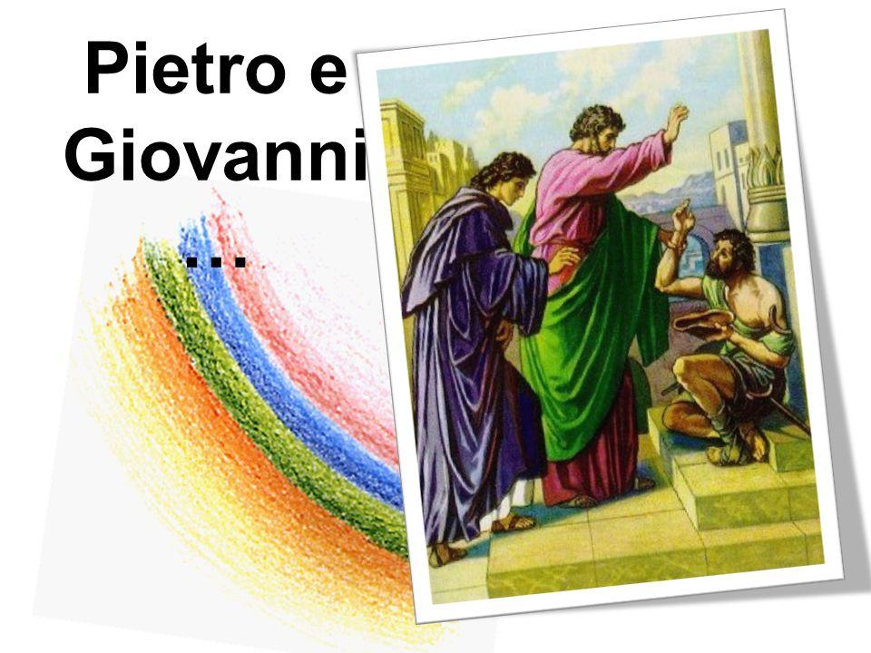 Pietro e Giovanni …