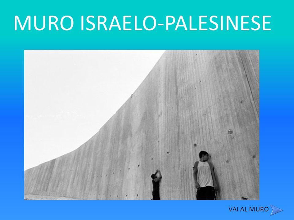 MURO ISRAELO-PALESINESE VAI AL MURO